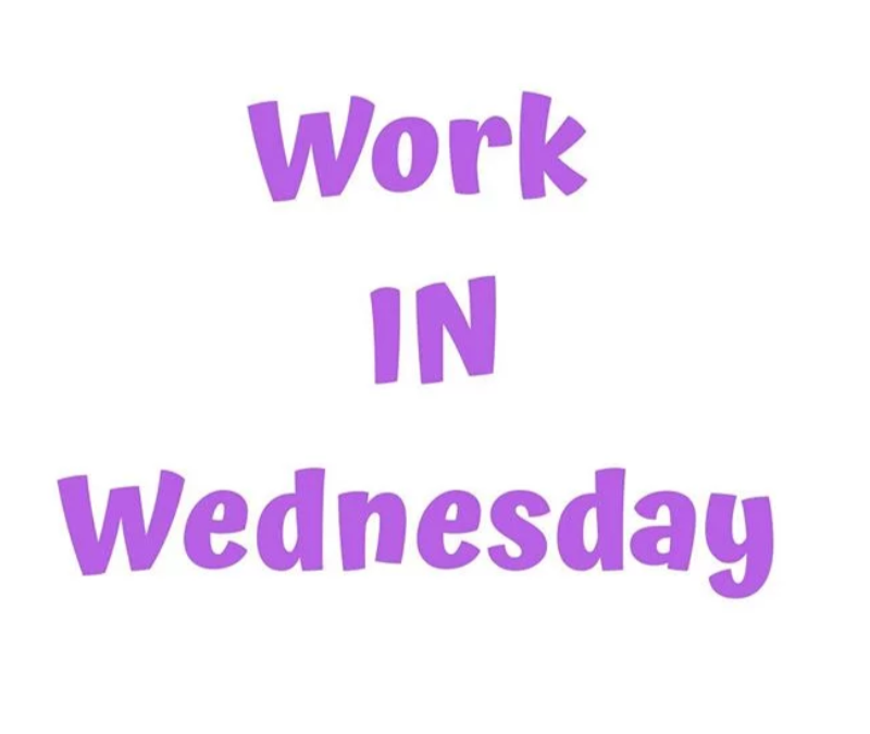 Work IN Wednesday